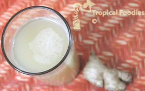 Ginger juice cures everything | Tropical Foodies